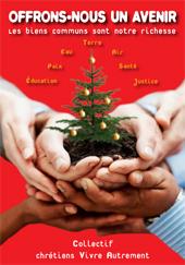 Noël autrement 2010 :  Offrons-nous un avenir  Les biens communs sont notre richesse