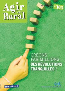N°103 : Créons par millions, des révolutions tranquilles !