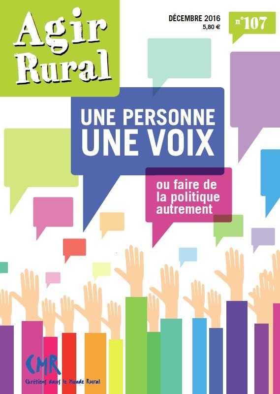Agir en Rural n°107 : Une personne une voix ou faire de la politique autrement