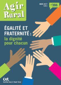Agir en Rural n°108 : Egalité et fraternité, la dignité pour chacun.e